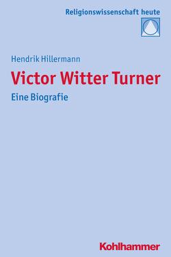 Victor Witter Turner von Bochinger,  Christoph, Hillermann,  Hendrik, Rüpke,  Jörg