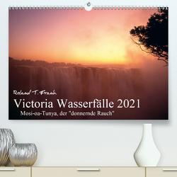 Victoria Wasserfälle (Premium, hochwertiger DIN A2 Wandkalender 2021, Kunstdruck in Hochglanz) von T. Frank,  Roland