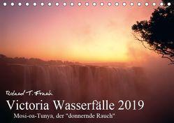 Victoria Wasserfälle (Tischkalender 2019 DIN A5 quer) von T. Frank,  Roland