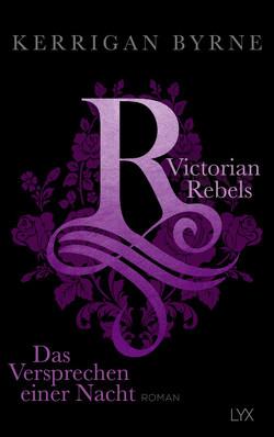 Victorian Rebels – Das Versprechen einer Nacht von Byrne,  Kerrigan, Marter,  Inka