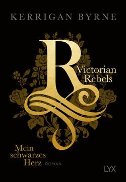Victorian Rebels – Mein schwarzes Herz von Byrne,  Kerrigan, Marter,  Inka
