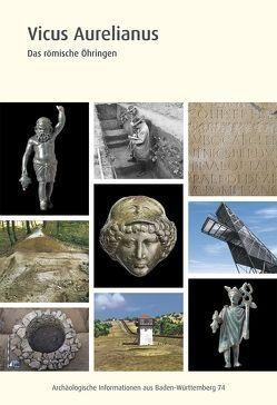 Vicus Aurelianus von Kemkes,  Martin, Kortüm,  Klaus, Roth,  Sarah, Thiel,  Andreas