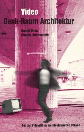 Video: Denk-Raum Architektur von Lichtenstein,  Claude, Manz,  Rudolf