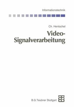 Video-Signalverarbeitung von Bossert,  Martin, Fliege,  Norbert, Hentschel,  Christian