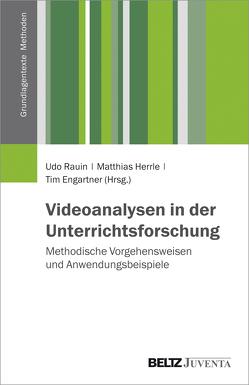 Videoanalysen in der Unterrichtsforschung von Engartner,  Tim, Herrle,  Matthias, Rauin,  Udo