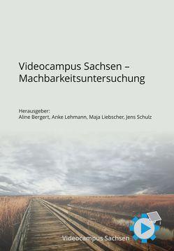 Videocampus Sachsen – Machbarkeitsuntersuchung von Bergert,  Aline, Lehmann,  Anke, Liebscher,  Maja, Schulz,  Jens