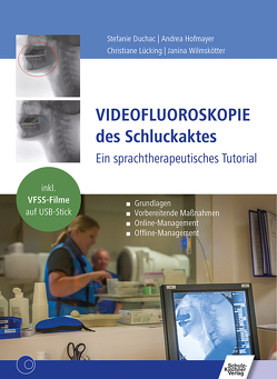 Videofluoroskopie des Schluckaktes von Duchac,  Stefanie, Hofmayer,  Andrea, Lücking,  Christiane, Wilmskötter,  Janina