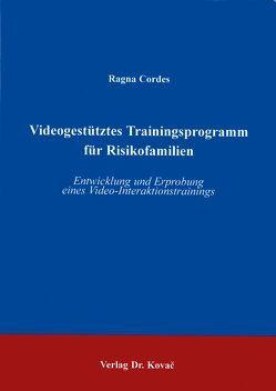 Videogestütztes Trainingsprogramm für Risikofamilien von Cordes,  Ragna