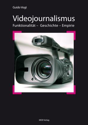 Videojournalismus von Vogt,  Guido
