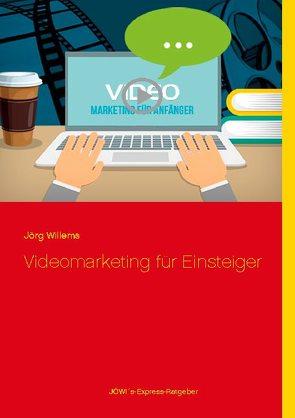 Videomarketing für Einsteiger von Willems,  Jörg