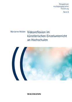 Videoreflexion im künstlerischen Einzelunterricht an Hochschulen von Heiden,  Marianne