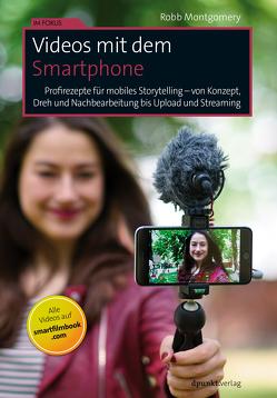 Videos mit dem Smartphone von Alkemper,  Christian, Montgomery,  Robb