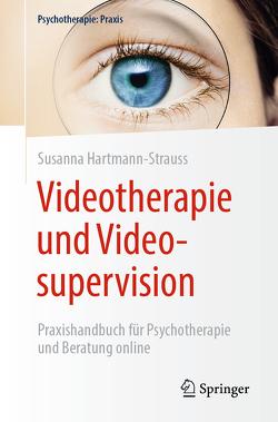 Videotherapie und Videosupervision von Hartmann-Strauss,  Susanna