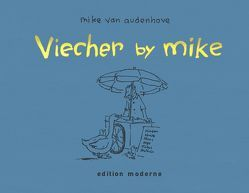 Viecher by Mike von Audenhove,  Mike van