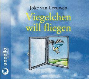 Viegelchen will fliegen 3 CDs von Borsody,  Suzanne von, Leeuwen,  Joke van