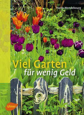 Viel Garten für wenig Geld von Wendebourg,  Tjards