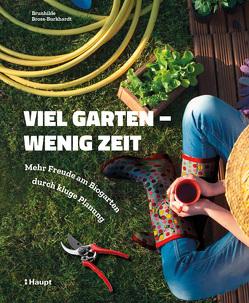 Viel Garten – wenig Zeit von Bross-Burkhardt,  Brunhilde