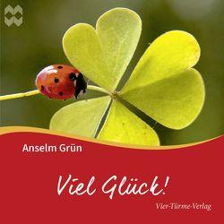 Viel Glück von Grün,  Anselm