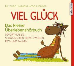 Viel Glück von Croos-Müller,  Dr. med. Claudia, Manstein,  Melanie