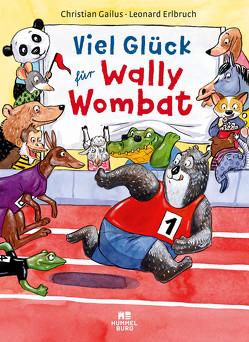 Viel Glück für Wally Wombat von Erlbruch,  Leonard, Gailus,  Christian