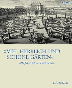 """""""Viel herrlich und schöne Gärten"""" von Berger,  Eva, Hlavac,  Christan"""