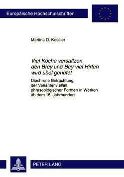 «Viel Köche versaltzen den Brey» und «Bey viel Hirten wird übel gehütet» von Kessler,  Martina