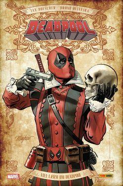 Deadpool: Viel Lärm um Deadpool (Sammlerausgabe) von Doescher,  Ian, Oliveira,  Bruno, Zahn,  Jürgen