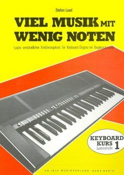 Viel Musik mit wenig Noten. Keyboard-Schule. Leicht verständlicher… / Viel Musik mit wenig Noten – Band 1 Keyboard-Schule von Laad,  Stefan