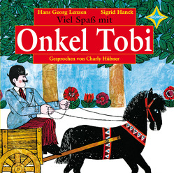 Viel Spaß mit Onkel Tobi von Hanck,  Sigrid, Lenzen,  Hans Georg