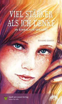 Viel stärker als ich denke von Ganser,  Susanne, Spaß am Lesen Verlag GmbH