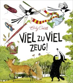 Viel zu viel Zeug! von Gravett,  Emily, Gutzschhahn,  Uwe-Michael