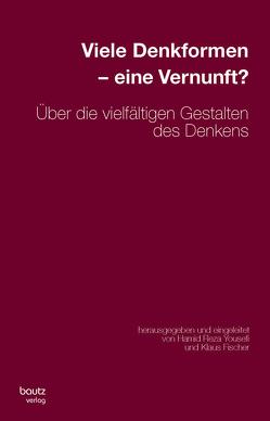 Viele Denkformen – eine Vernunft? von Fischer,  Klaus, Yousefi,  Hamid Reza