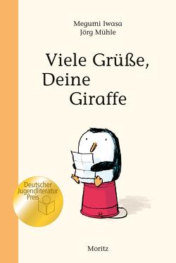 Viele Grüße, Deine Giraffe! von Gräfe,  Ursula, Iwasa,  Megumi, Mühle,  Jörg