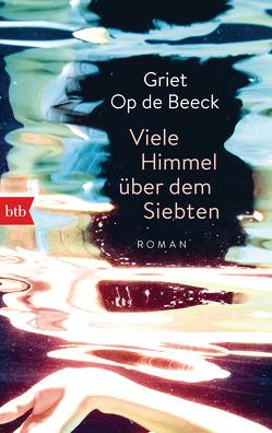 Viele Himmel über dem Siebten von Hessel,  Isabel, Op de Beeck,  Griet