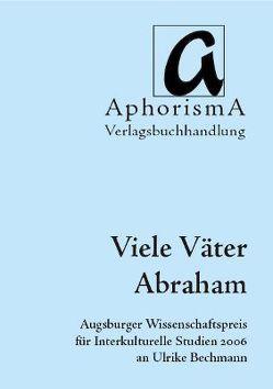 Viele Väter Abraham von Bechmann,  Ulrike, Frühwald,  Wolfgang, Hartmann,  Helmut, Wengert,  Paul, Zimmer-Winkel,  Rainer