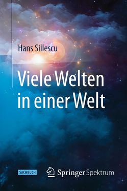 Viele Welten in einer Welt von Sillescu,  Hans