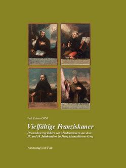 Vielfältige Franziskaner – Dreiundvierzig Bilder von Minderbrüdern aus dem 17. und 18. Jahrhundert im Franziskanerkloster Graz von Zahner OFM,  Br. Paul