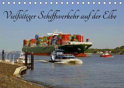 Vielfältiger Schiffsverkehr auf der Elbe (Tischkalender 2019 DIN A5 quer) von Loebus,  Eberhard