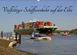 Vielfältiger Schiffsverkehr auf der Elbe (Wandkalender 2019 DIN A2 quer) von Loebus,  Eberhard