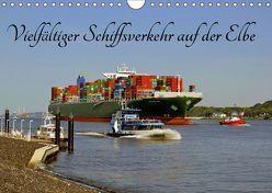 Vielfältiger Schiffsverkehr auf der Elbe (Wandkalender 2019 DIN A4 quer) von Loebus,  Eberhard