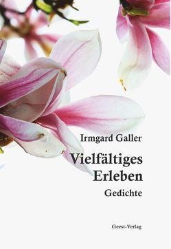 Vielfältiges Erleben von Galler,  Irmgard