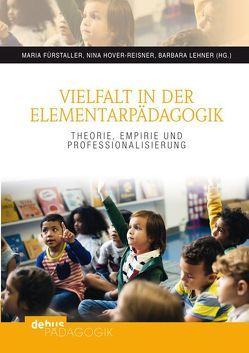 Vielfalt in der Elementarpädagogik von Fürstaller,  Mag.a Dr.in Maria, Hover-Reisner,  Mag.a Nina, Lehner,  Mag.a Barbara