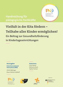 Vielfalt in der Kita fördern – Teilhabe aller Kinder ermöglichen! von Böttinger,  Ullrich, Fröhlich-Gildhoff,  Klaus, Kassel,  Laura, Rauh,  Katharina, Tschuor,  Sophia