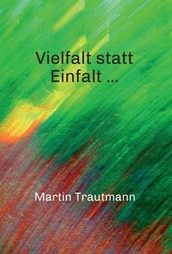 Vielfalt statt Einfalt … von Trautmann,  Martin
