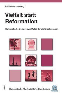 Vielfalt statt Reformation von Schöppner,  Ralf