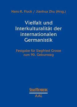 Vielfalt und Interkulturalität der internationalen Germanistik von Fluck,  Hans R, Jianhua,  Zhu