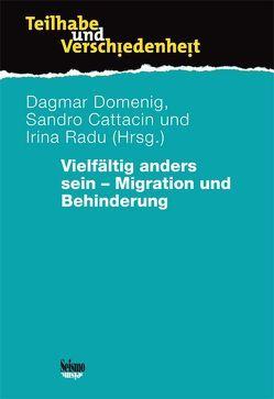 Vielfältig anders sein – Migration und Behinderung von Cattacin,  Sandro, Domenig,  Dagmar, Radu,  Irina