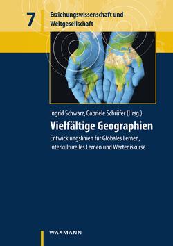 Vielfältige Geographien von Schrüfer,  Gabriele, Schwarz,  Ingrid