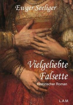 Vielgeliebte Falsette von Metz,  L. Alexander, Seeliger,  Ewald Gerhard