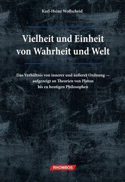 Vielheit und Einheit von Wahrheit und Welt von Wollscheid,  Karl-Heinz